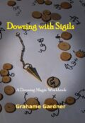 Dowsing with Sigils by Grahame Gardner